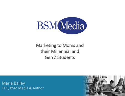 Marketing to Moms and their Millennial and Gen Z Students