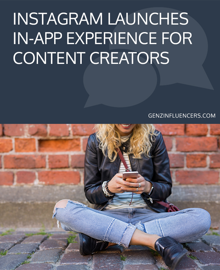 Instagram Launches In-App Experience for Content Creators // GenZInfluencers.com